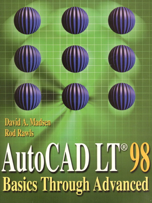 AutoCAD LT 98: Basics Through Advanced