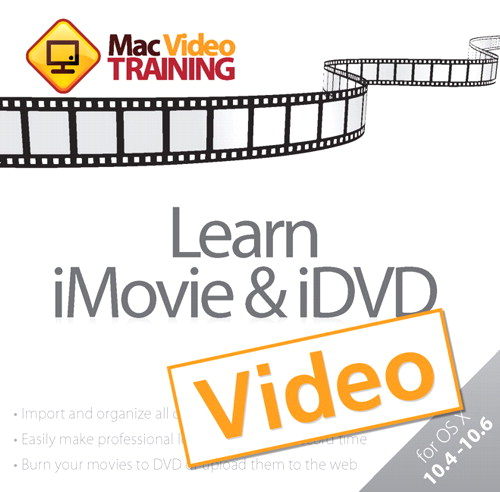 Learn iMovie and iDVD: Mac Video Training