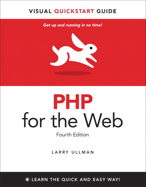 PHP for the Web: Visual QuickStart Guide, 4th Edition