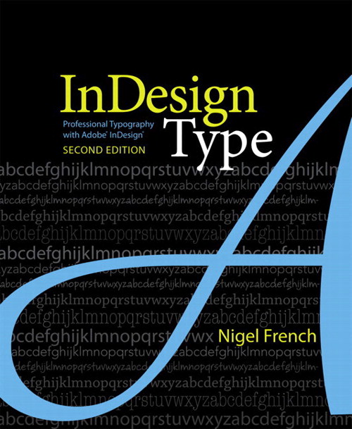 InDesign Type: Professional Typography with Adobe InDesign,, 2nd Edition