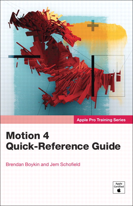 Apple Pro Training Series: Motion 4 Quick-Reference Guide ...
