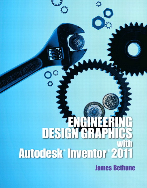Engineering Design Graphics with Autodesk Inventor2011