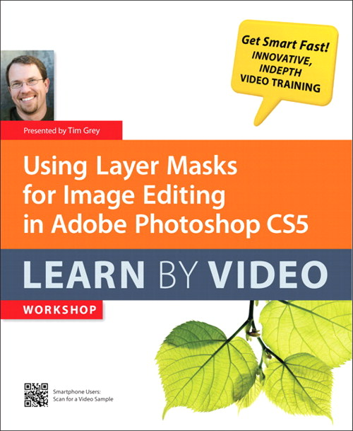 Using Layer Masks for Image Editing in Adobe Photoshop CS5: Learn by Video
