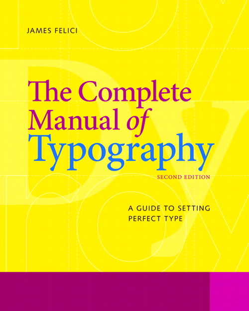 Complete Manual of Typography, The: A Guide to Setting Perfect Type, 2nd Edition