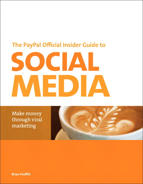 PayPal Official Insider Guide to Selling with Social Media, The: Make money through viral marketing