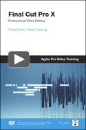 Apple Pro Video Series: Final Cut Pro X  (Streaming Video)