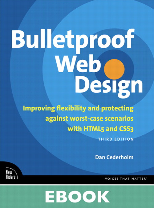 Bulletproof Web Design: Improving flexibility and protecting against worst-case scenarios with HTML5 and CSS3, 3rd Edition
