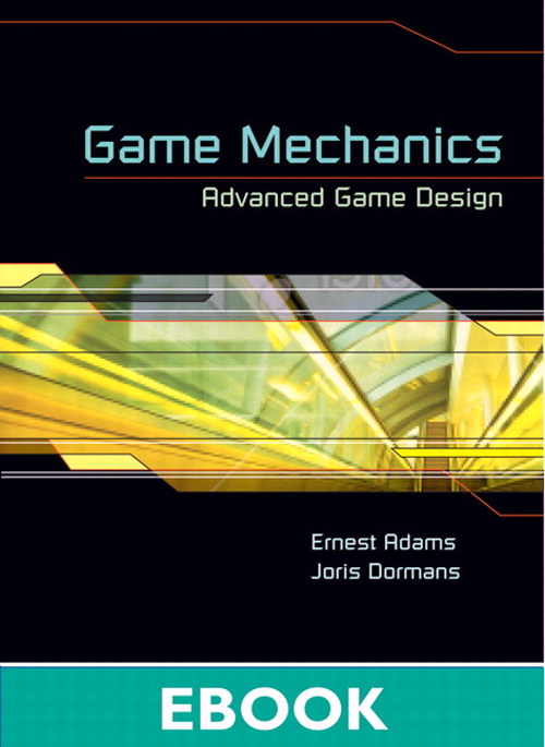 Game Mechanics: Advanced Game Design