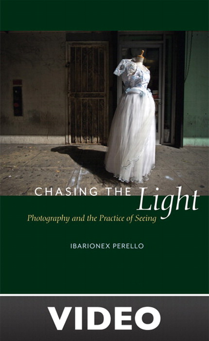 Chasing the Light: Photography and the Practice of Seeing