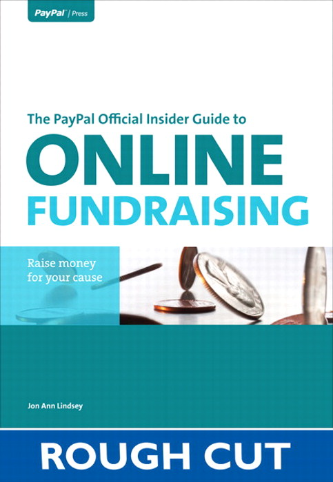 PayPal Official Insider Guide to Online Fundraising, Rough Cuts,The