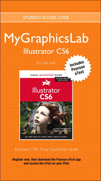 MyLab Graphics Illustrator Course with Illustrator CS6: Visual QuickStart Guide