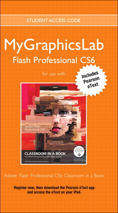 MyGraphicsLab Flash Course with Adobe Flash Professional CS6 Classroom in a Book