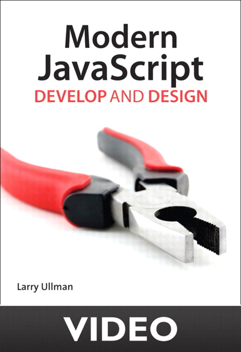 Debugging JavaScript: Modern JavaScript: Develop and Design video