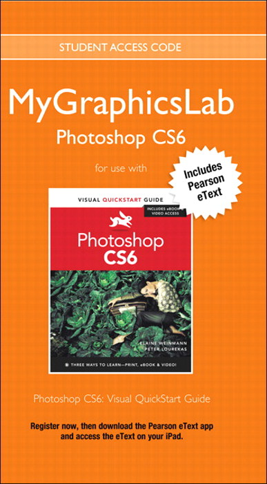 MyGraphicsLab Photoshop Course with Photoshop CS6: Visual QuickStart Guide