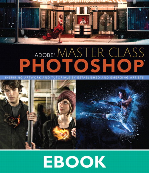 Adobe Master Class: Photoshop Inspiring artwork and tutorials by established and emerging artists