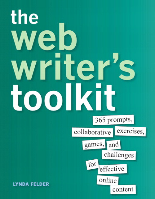 Web Writer's Toolkit, The: 365 prompts, collaborative exercises, games, and challenges for effective online content