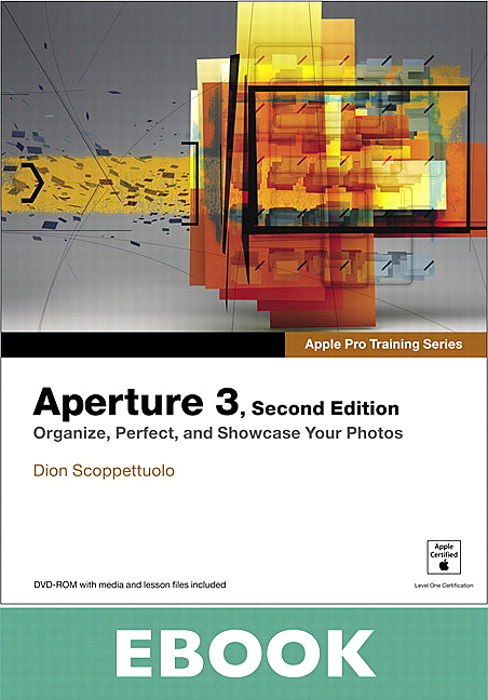 Apple Pro Training Series: Aperture 3, 2nd Edition