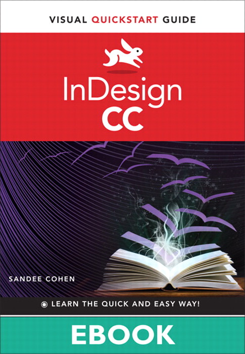 InDesign CC: Visual QuickStart Guide