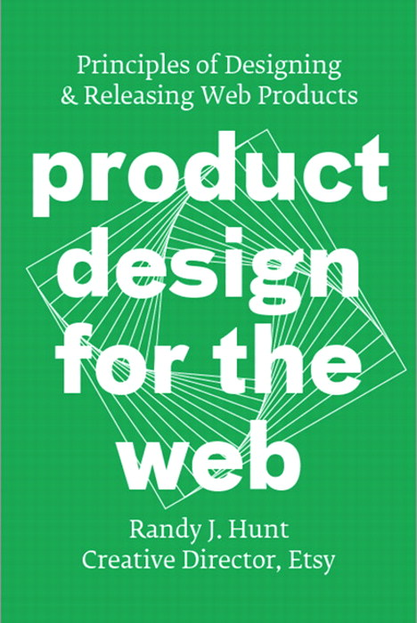 Product Design for the Web: Principles of Designing and Releasing Web Products