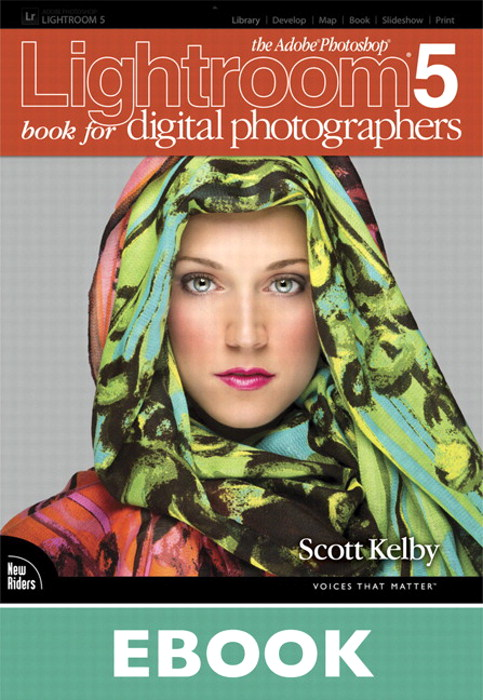 Adobe Photoshop Lightroom 5 Book for Digital Photographers, The