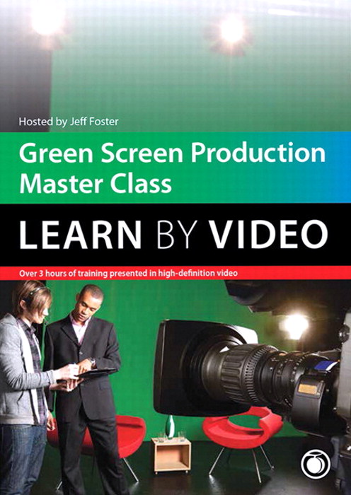 Green Screen Production Master Class: Learn by Video