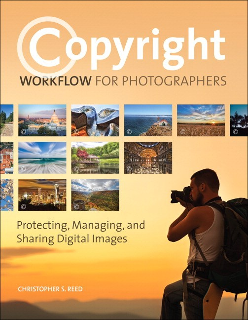 Copyright Workflow for Photographers: Protecting, Managing, and Sharing Digital Images