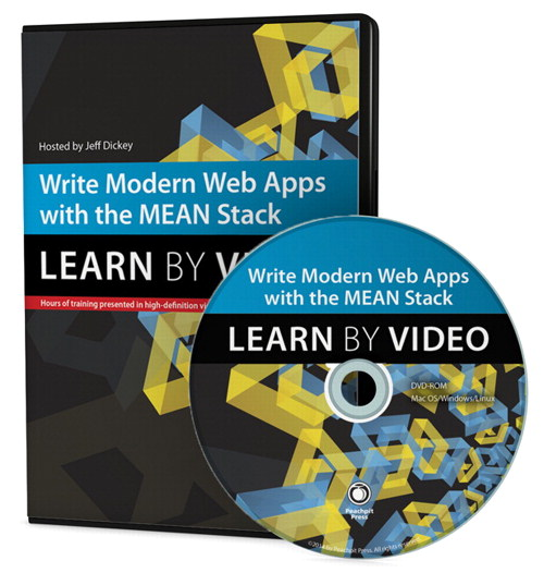Write Modern Web Apps with the MEAN Stack: Learn by Video