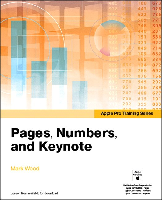 Apple Pro Training Series: Pages, Numbers, and Keynote ...