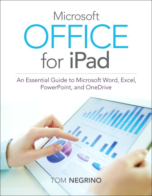 Microsoft Office for iPad: An Essential Guide to Microsoft Word, Excel, PowerPoint, and OneDrive