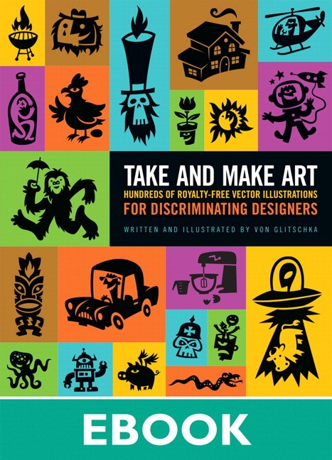 Take and Make Art: Hundreds of Royalty-Free Vector Illustrations for Discriminating Designers
