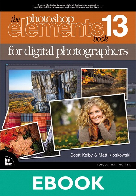 Photoshop Elements 13 Book for Digital Photographers, The