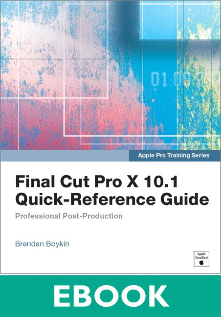 Apple Pro Training Series: Final Cut Pro X 10.1 Quick ...