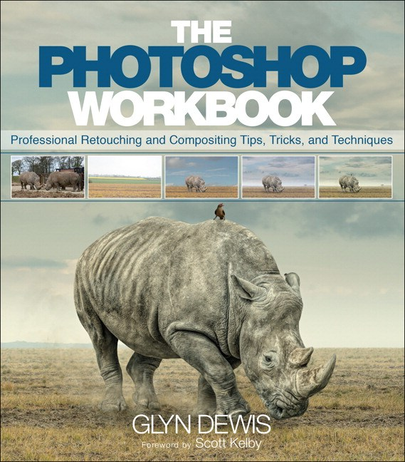 Photoshop Workbook, The: Professional Retouching and Compositing Tips, Tricks, and Techniques