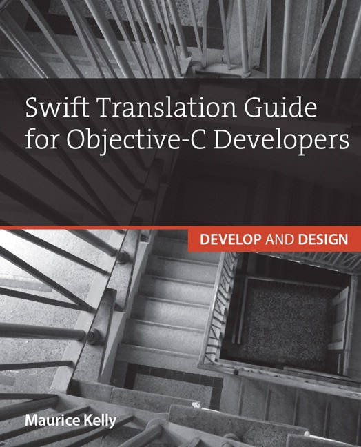 Swift Translation Guide for Objective-C Users: Develop and Design