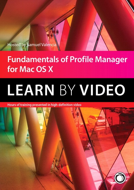 Fundamentals of Profile Manager for Mac OS X Learn by Video