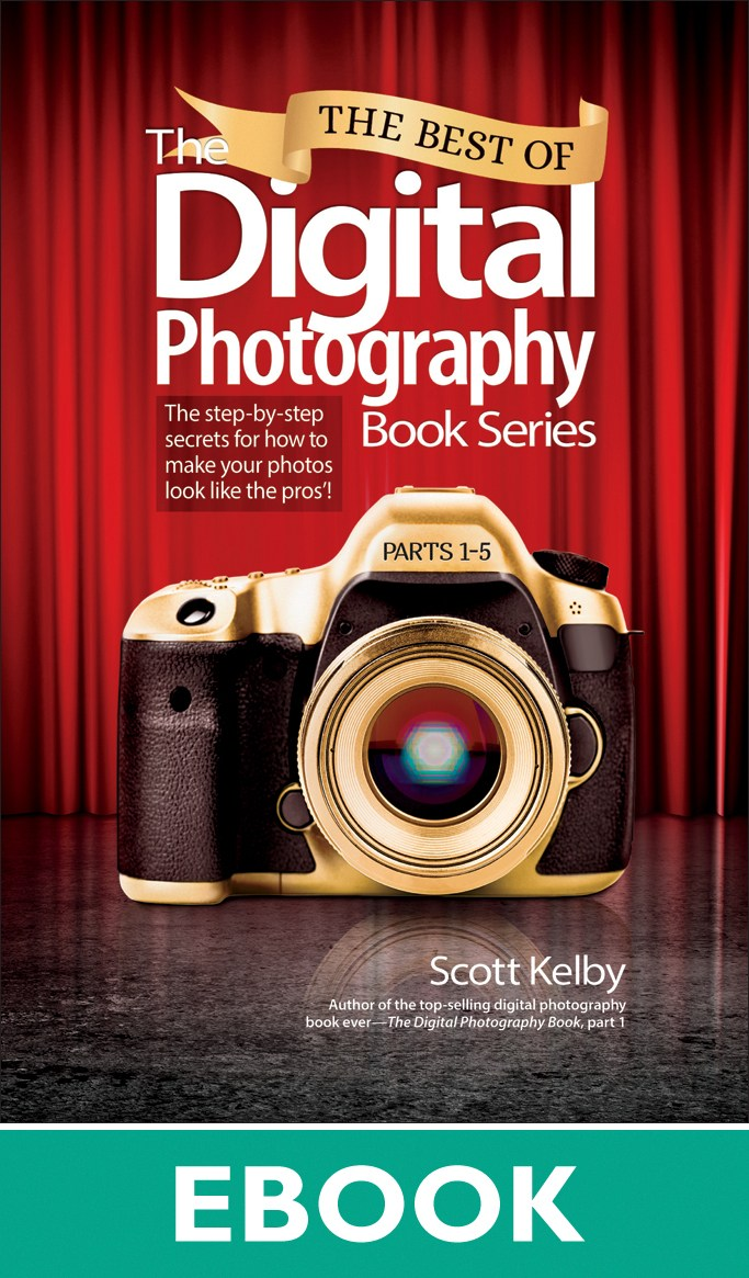 Best of The Digital Photography Book Series, The: The step-by-step secrets for how to make your photos look like the pros'!