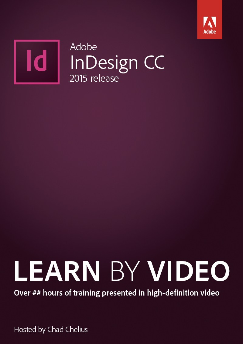 Adobe InDesign CC (2015 release) Learn by Video