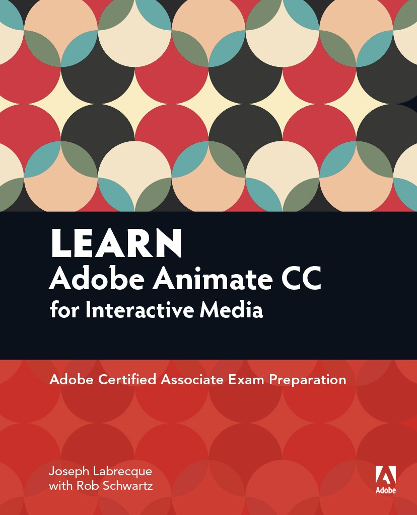 Learn Adobe Flash Professional CC for Interactive Media: Adobe Certified Associate Exam Preparation