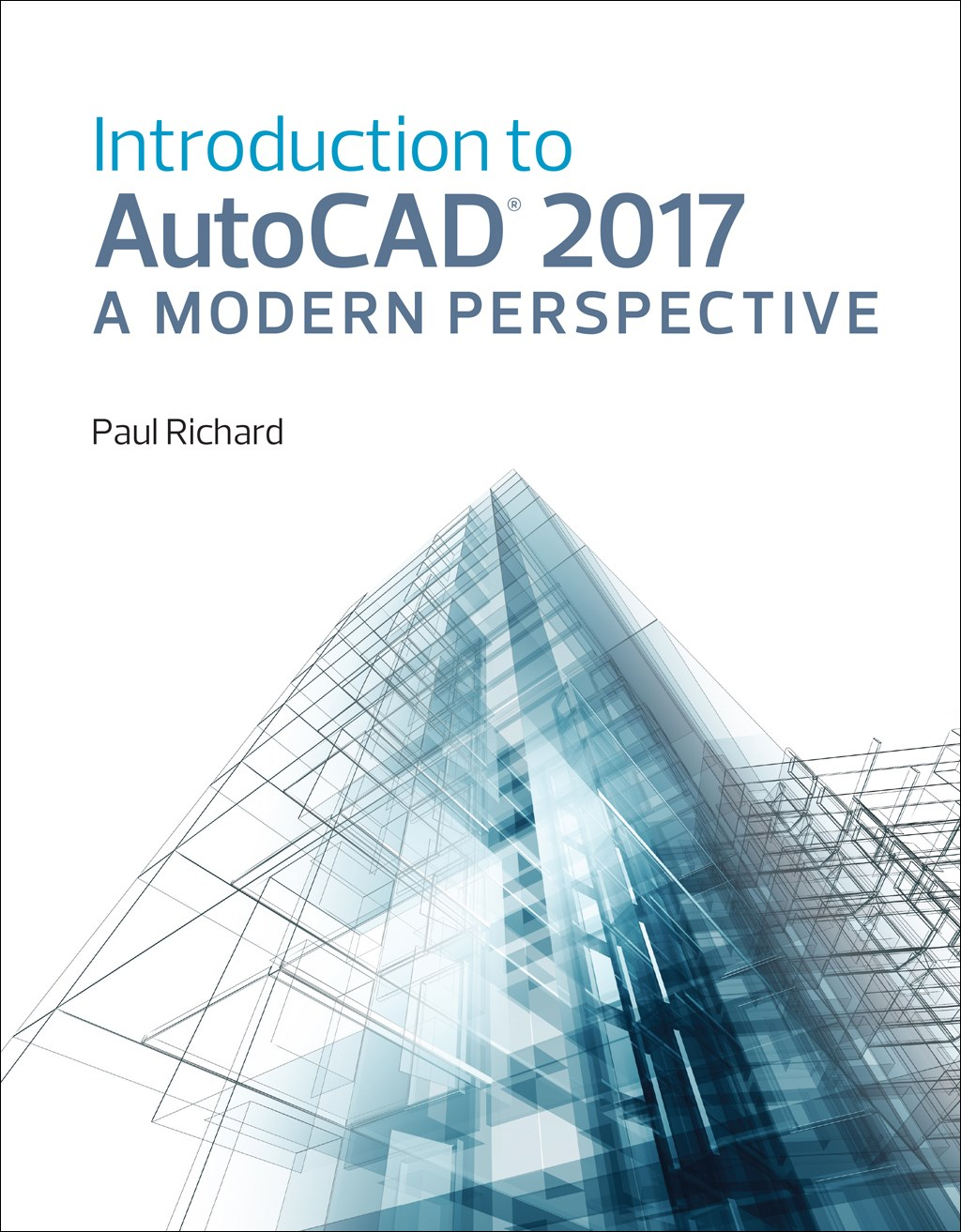 Introduction to AutoCAD 2017: A Modern Perspective