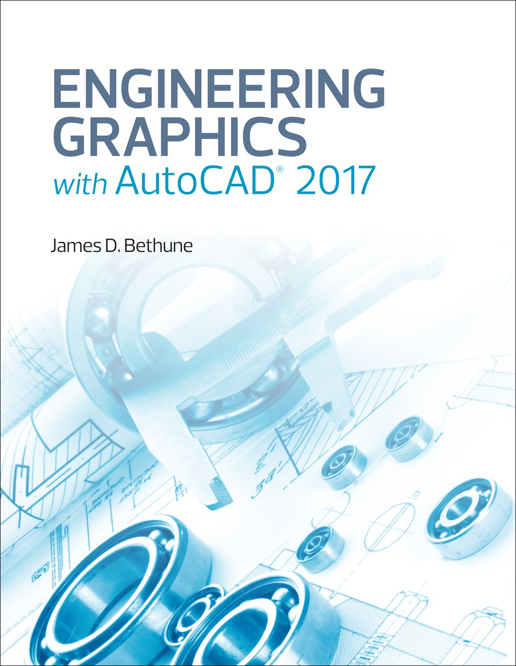 Engineering Graphics with AutoCAD 2017, (2-download)