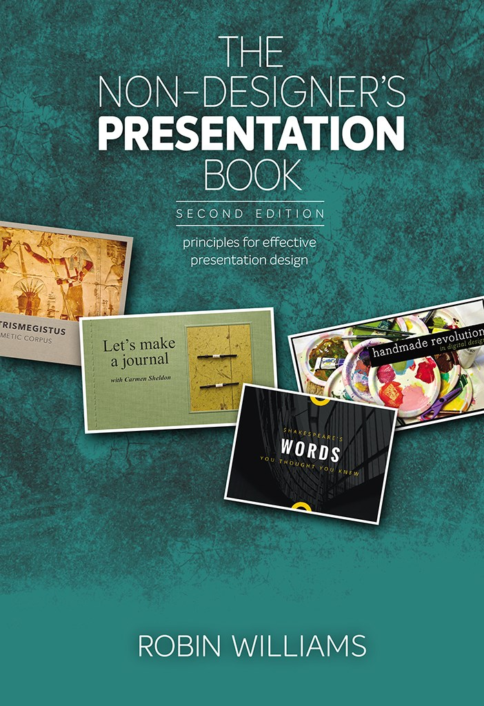 Non-Designer's Presentation Book, The: Principles for effective presentation design