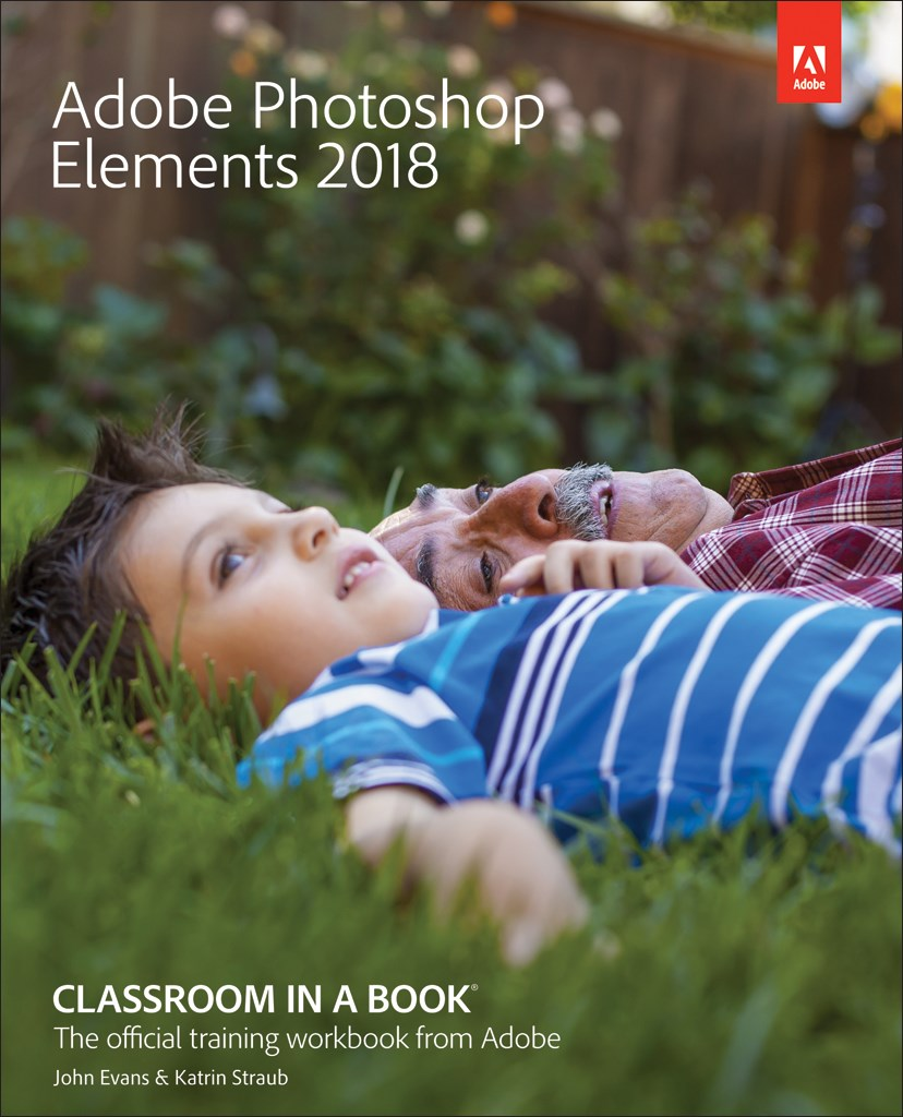Adobe Photoshop Elements 2018 Classroom in a Book