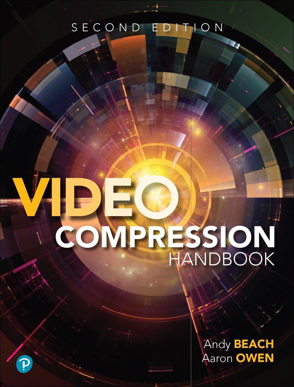 Video Compression Handbook, 2nd Edition