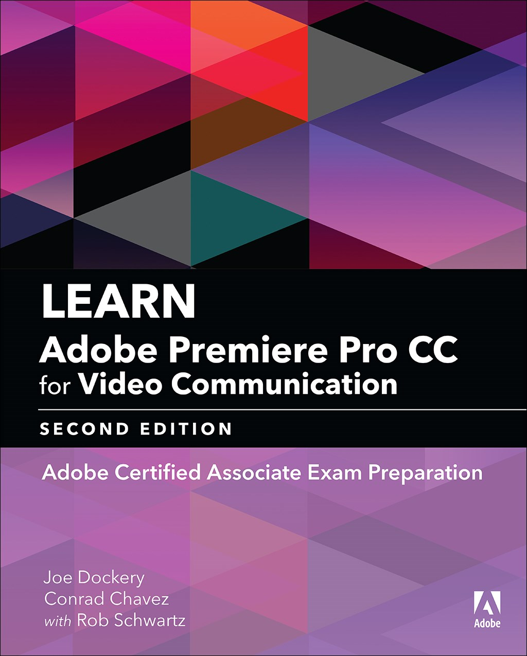 Learn Adobe Premiere Pro CC for Video Communication: Adobe Certified Associate Exam Preparation (Web Edition), 2nd Edition