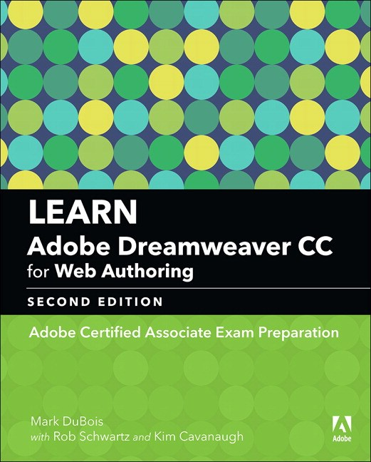 Learn Adobe Dreamweaver CC for Web Authoring (2018 release): Adobe Certified Associate Exam Preparation