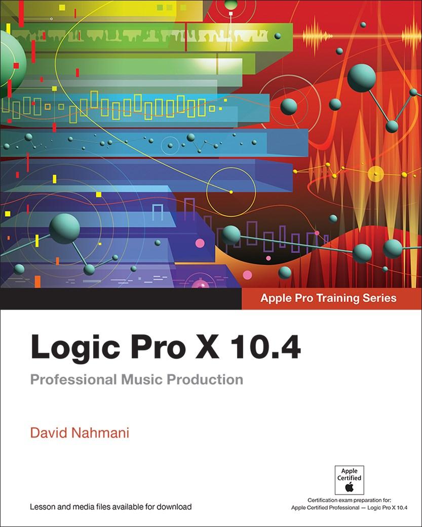 Logic Pro X 10.4 - Apple Pro Training Series: Professional Music Production