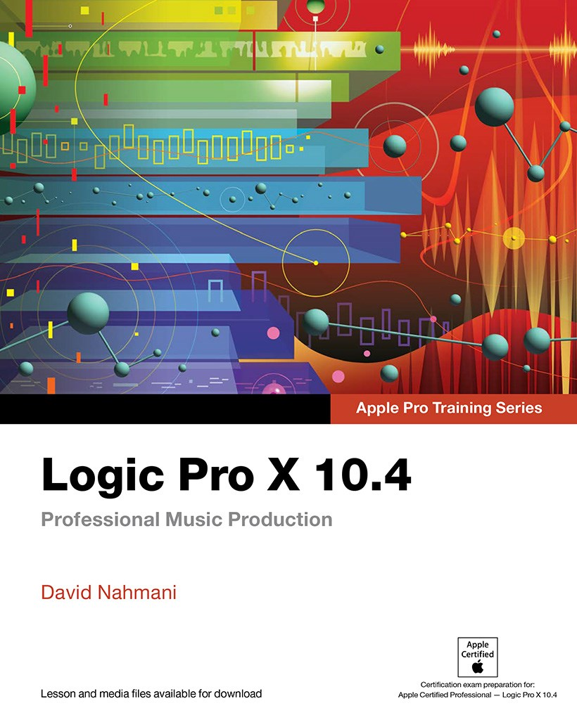 Logic Pro X 10.4 - Apple Pro Training Series (Web Edition)