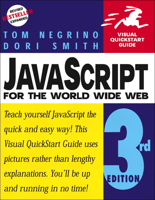 JavaScript for the World Wide Web: Visual QuickStart Guide, 3rd Edition