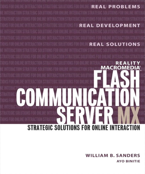 Reality Macromedia Flash Communication Server MX: Strategic Solutions for Online Interaction