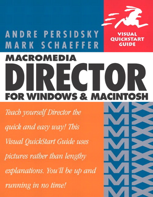 Macromedia Director MX for Windows and Macintosh: Visual QuickStart Guide